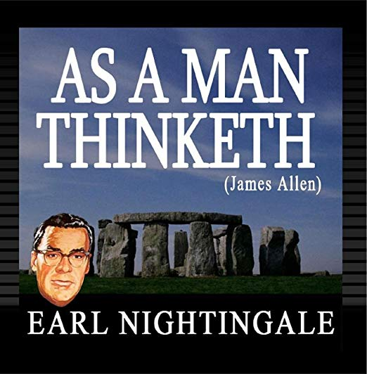 As A Man Thinketh (James Allen) Narrated by Earl Nightingale