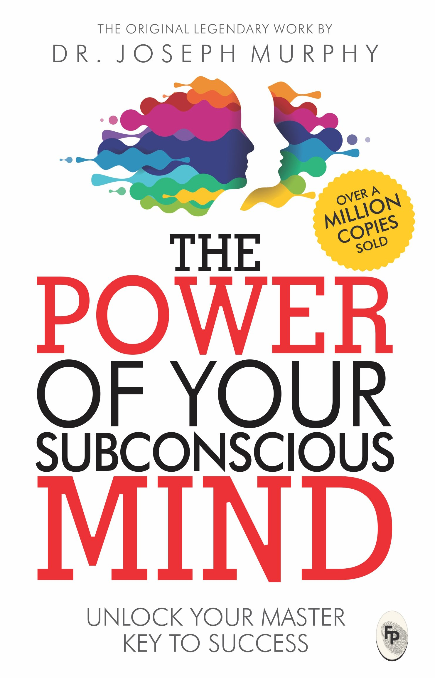 The Power of Your Subconscious Mind by Joseph Murphy PhD D.D.